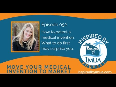 052   How to patent a medical invention: What to do first may surprise you
