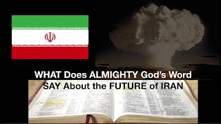 ALMIGHTY God, IRAN & CURRENT Events