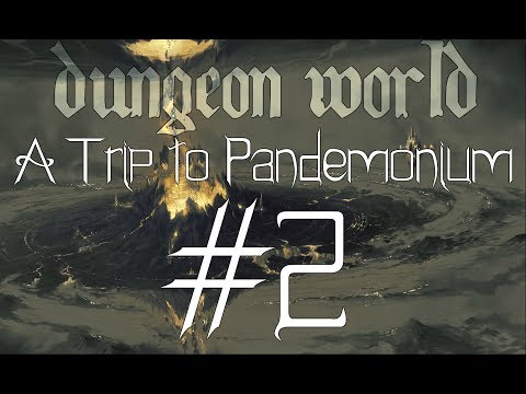 ★Dungeon World - Living Story: A Trip to Pandemonium - Part 2★