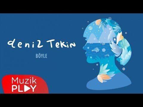 Deniz Tekin - Böyle (Official Audio)