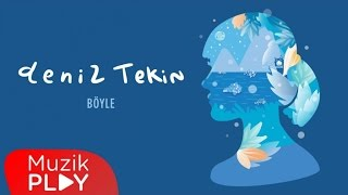 Deniz Tekin - Böyle (Official Audio) Video
