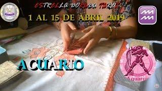 """""""""""ACUARIO"""" ¡HAY DINERO! 1 AL 15 DE ABRIL 2019"""