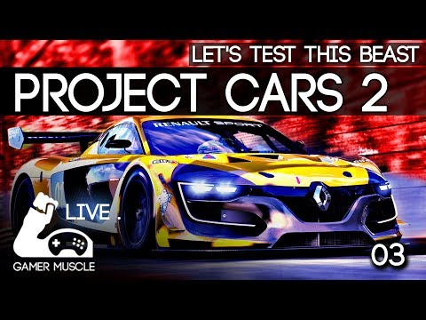 PROJECT CARS 2 - LETS TEST THIS BEAST LIVE !
