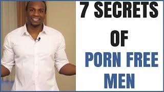7 Secrets of Porn Free Men