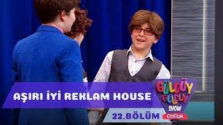 Güldüy Güldüy Show Çocuk 22.Bölüm - Aşırı İyi Reklam House
