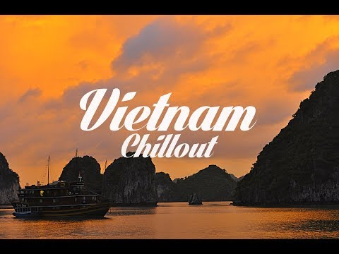 Beautiful Vietnam Chillout & Lounge Mix 2017