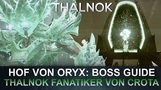 Destiny: Hof von Oryx Guide / Thalnok Fanatiker von Crota