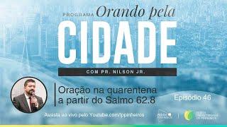 Oração na Quarentena a partir do Salmo 62.8 | Orando pela Cidade