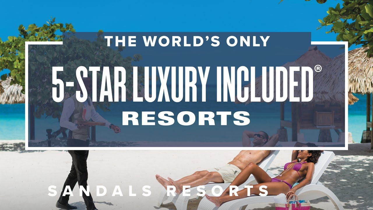 The 5-Star Luxury Included Resorts | Sandals Resorts