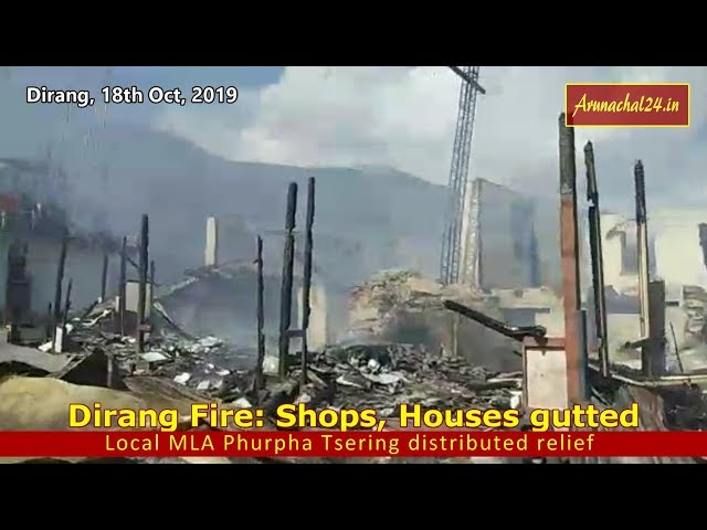 Dirang Fire  Shops, Houses gutted, MLA Phurpa Tsering distributes relief