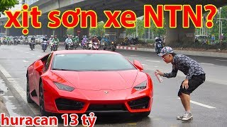Xịt SƠN siêu xe Lamborghini Huracan 13 tỷ VNĐ | SPRAY HURACAN PRANK