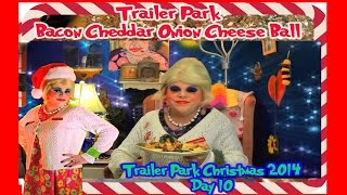 Bacon Cheddar Onion Cheese Ball : Day 10 Trailer Park Christmas