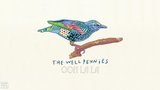 Download The Well Pennies - Ooh La La (Lyric ) MP3 song and Music Video