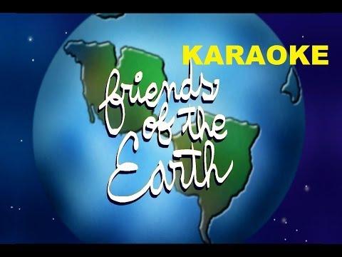 FRIENDS OF THE EARTH KARAOKE.
