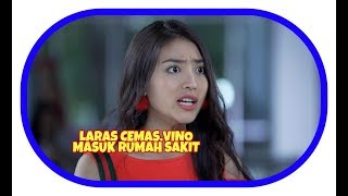 Siapa Takut Jatuh Cinta,Hari Ini Selasa 24 April 2018 Laras Cemas, Vino Masuk Rumah Sakit.??