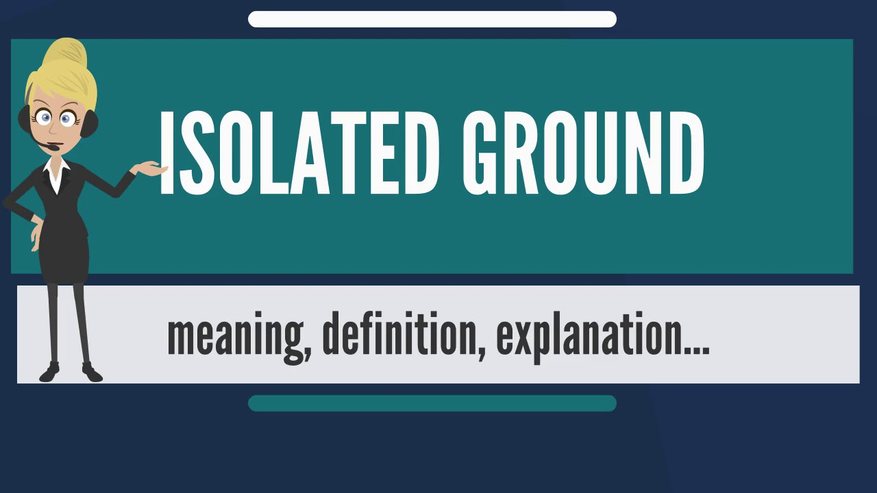 small resolution of what does isolated ground mean isolated ground meaning explanation
