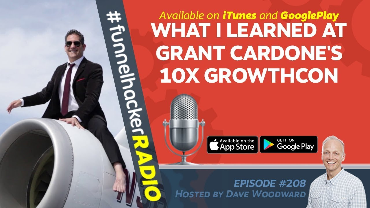 What I Learned at Grant Cardone's 10X GrowthCon - Dave Woodward - FHR #208