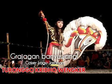 GRAJAGAN BANYUWANGI (Cover Solah Kuda Kepang) TURONGGO KRIDHO WENGKER Live Mlarak 2019