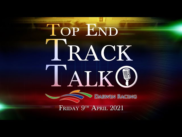 Top End Track Talk EP100 09 04 21