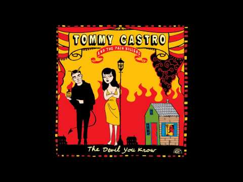 The Devil You Know - Tommy Castro & The Painkillers (In Stores Jan 21)