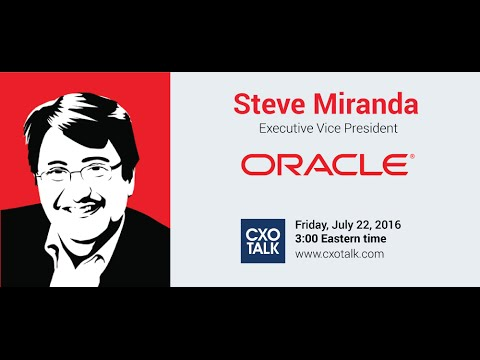 #182: Transformation in Enterprise Software with Steve Miranda, Executive Vice President, Oracle