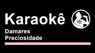 Damares Preciosidade Karaoke