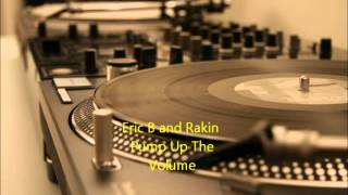 Eric B and Rakin - Pump Up The Volume