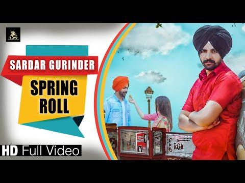 SPRING ROLL(Full hd video)|| SARDAR GURINDER|| latest punjabi song 2018|| LABEL YDW PRODUCTION