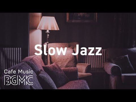 Slow Jazz: Soothing Jazz Piano Music - Soft Night Jazz Cafe Music to Chill Out