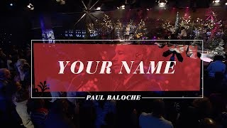 Paul Baloche - Your Name (Live)