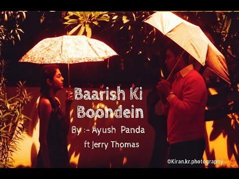 Baarish Ki Boondein - Ayush Panda ft. Jerry Thomas | Official Music Video | Prod. (Tower Beatz)