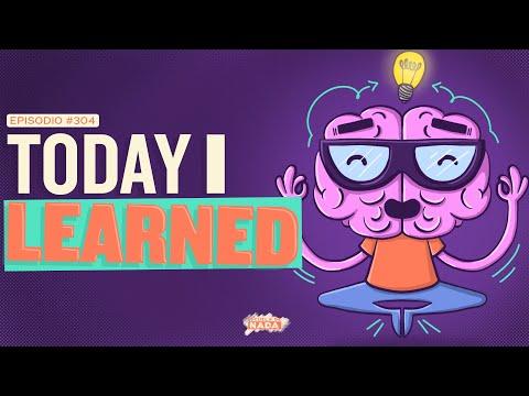 Today I Learned y Como aprender algo nuevo todos los días - EP #304