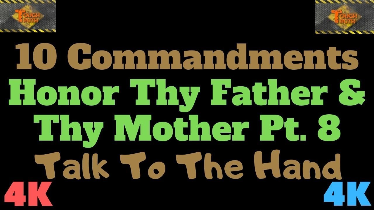 "TEN COMMANDMENTS: HONOUR THY FATHER AND AND THY MOTHER PT. 8 ""TALK TO THE HAND"" {4K}"
