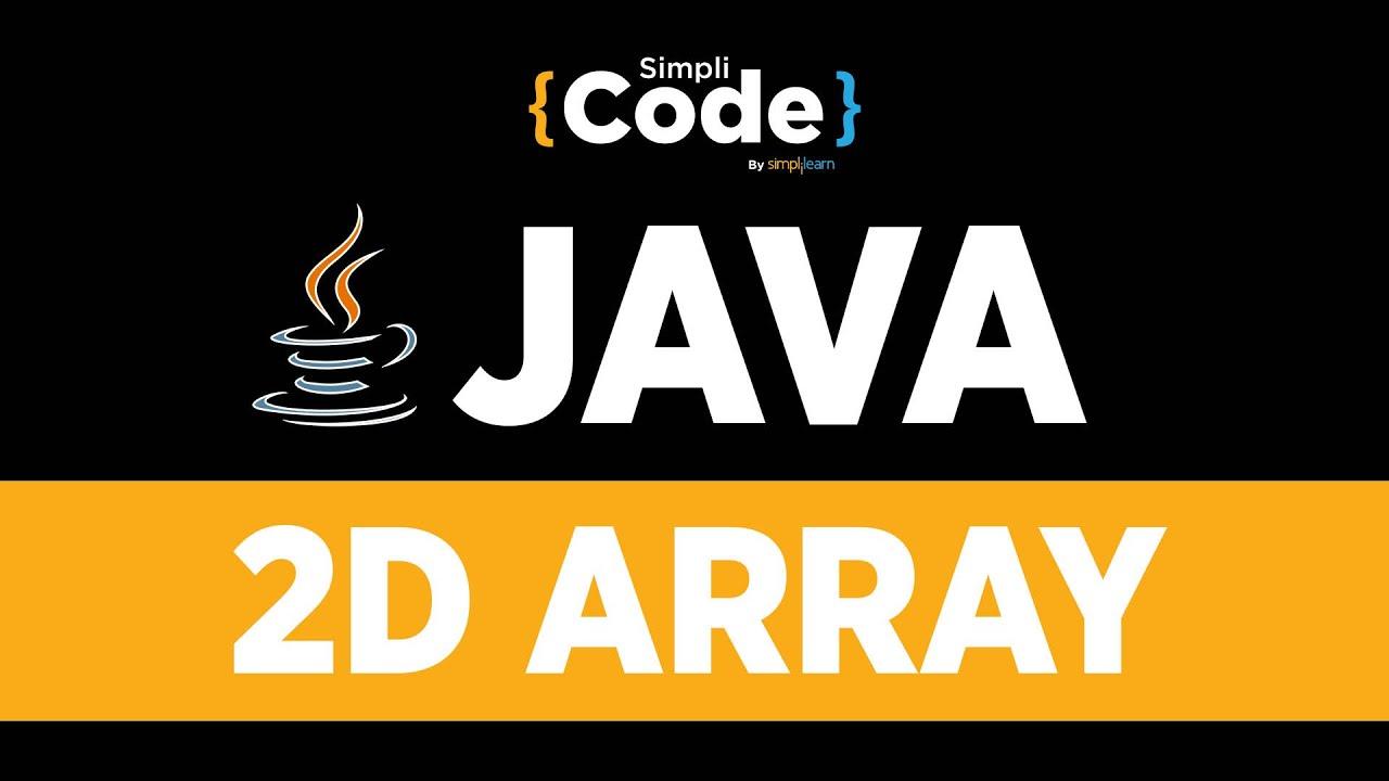 Java Tutorial For Beginners | 2D Array In Java Programming | Arrays For Beginners