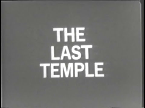The Last Temple (1972) from YouTube · Duration:  16 minutes 55 seconds