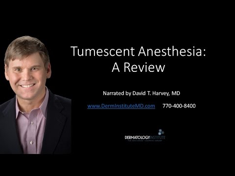 Tumescent Anesthesia with Dr. David Harvey
