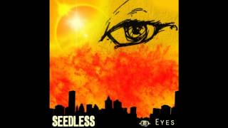 Seedless: Eyes - featuring Bobby Lee of SOJA