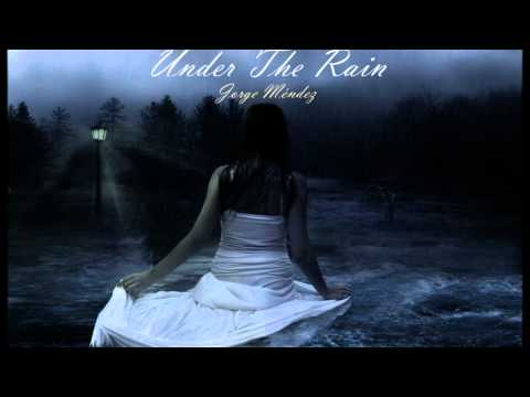Beautiful Piano Love Song - Under the Rain (HD) by Jorge Méndez