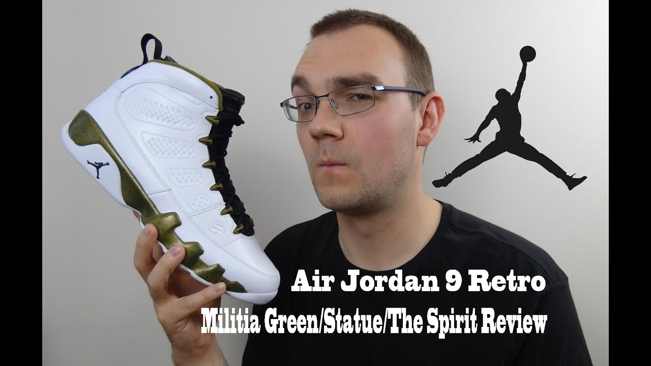 f7a5e14dc890 Air Jordan 9 Retro Militia Green Statue The Spirit Review - YouTube