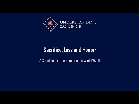 Sacrifice, Loss and Honor: A Simulation of the Homefront in World War II
