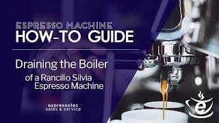 Draining the Boiler of a Rancilio Silvia Espresso Machine