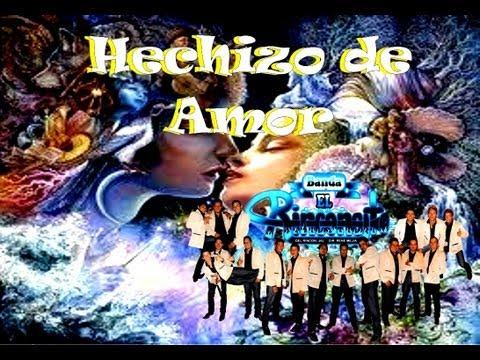 Hechizo De Amor - Banda El Rinconcito