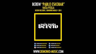 BCREW (Demonio & Furio Đunta) - Pablo Eskobar (2011 | Produced by: LikBeatz)