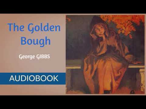 The Golden Bough by George Gibbs  - Audiobook ( Part 1/3 )