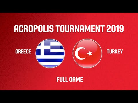 Greece V Turkey - Full Game - Acropolis Tournament 2019