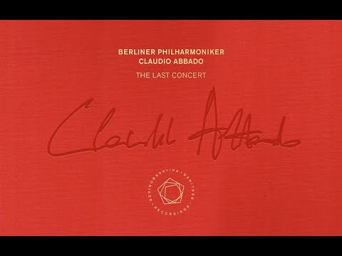 Claudio Abbado: the last concert with the Berliner Philharmoniker