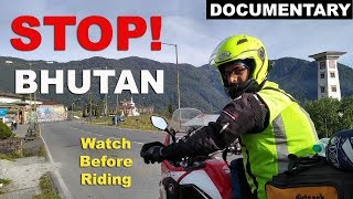 Don't Ride to BHUTAN without watching this Documentary