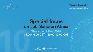 Special focus on sub-Saharan Africa - Leading Minds Online - Coronavirus and Children Webinar #10