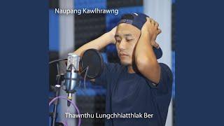 Thawnthu Lungchhiatthlak Ber (feat. Francis & Ruatfeli)