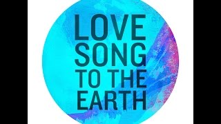 Download Love Song To The Earth -  OFFICIAL Lyric Video
